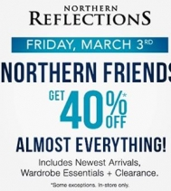 For 2 Days Only… Friends & Family ENJOY 40% OFF (including Newest Spring Arrivals & Clearance). Get warm weather ready this Thursday & Friday, March 9th & 10th. Ask a Northern Reflections Associate for details. #northernreflections #friendsandfamily #sp