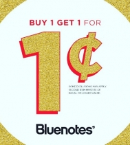 THE BLUENOTES PENNY EVENT IS BACK!!! (Get it before it's gone again, online & instore Nov 11th-13th)  BUNDLE UP WITH OUR BUY 1 GET 1 FOR 1 CENT!!