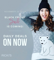 Black Friday Sale is Coming!  DAILY DEALS ON NOW AT RICKI'S! Ends Nov.22
