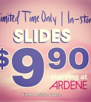 Hurry! Limited time offer: the perfect Slides starting at $9.90 at Ardene stores. @ardene