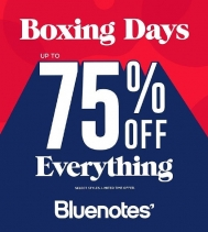 THE BOXING DAYS SALE AT BLUENOTES - UPTO 75% OFF STOREWIDE - ENDS DEC 30 Select styles - some exclusions may apply.