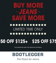 Buy More JEANS, Save MORE! Spend $125 on Jeans, get $50 OFF! Spend $75 on Jeans, get $25 OFF!