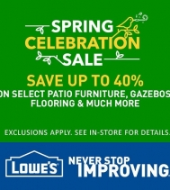Spring Celebration Sale!  SAVE UP TO 40% on select Patio Furniture, Gazebos, Flooring and Much More! See in store for all the details. #spring #savings #lowescanada