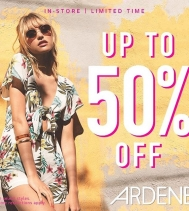 Get up to 50% off at Ardene!! Limited time only! See in-store for details.