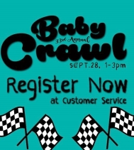 🏁Register your Speedy Baby Now🏁 Crawl date is Sept.28 from 1-3!  Registration will close when the crawl is full. Babies must be under 1 yrs. to participate! Born after Sept.28/18 $10 donation fee with proceeds going to NICU