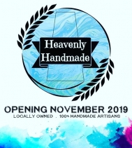 Locally Owned • 100% Handmade Artisans @heavenlyhandmadeca Opens November