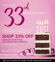 It's @N_Reflections 33rd Anniversary! ENJOY 33% OFF almost everything, including Newest Arrivals! Ask a Northern Reflections Associate for details. #northernreflections # northern #nr #anniversary #shoppingevent