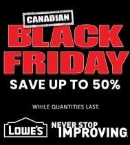 Canadian Black Friday Sale is on at Lowes and it's one you absolutely won't want to miss!  On now through Wednesday, October 10th, you can save up to 50% OFF! Visit Lowe's in the Northgate Mall Today.