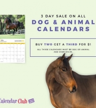 Calendar Club Now Open!! 3 Days Only! All Dog 🐶 & Animal Calendars 🐎 Buy any TWO, Get a THIRD for $1 All three calendars must be Dog or Animal and over $15.99.