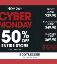 Cyber Monday November 26 Only 50% OFF ENTIRE STORE! Check Bootlegger Today!