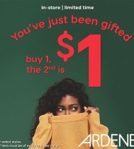 Limited time only! BUY 1, THE 2ND IS $1 at Ardene. On select styles. 2nd item must be of equal or lesser value. #ardenelove