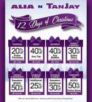 Enjoy 12 Days of Christmas with Alia N TanJay. A new deal everyday from Thursday, December 13 to Monday, December 24th. Conditions apply. Visit Alia N TanJay in store for details. #christmasshopping #deals #12daysofchristmas