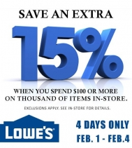 Starting today SAVE an extra 15% When you spend $100 or More! Exclusions Apply