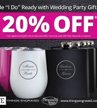 20% Off Wedding Party Gifts @thingsengraved 💐 To celebrate your wedding visit Things Engraved for their Wedding Party discount. If you spend $300 or more (before tax) you'll receive 20% off.* Plus they have gifts for all occasions that can be personali