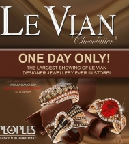 One Day Only! Monday April 1st Choose from an extraordinary assortment of Diamonds and Colour Stone Jewellery from Le Vian, world-renowned designer of fine jewellery. You won't want to miss this Exclusive Event at Peoples Jewellers in the Northgate Mall.
