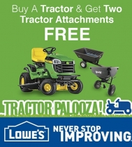 Tractor Palooza! 2 FREE Tractor attachment with any Tractor Purchase. See in store for details. #lowes #tractor