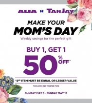 Shop Alia N TanJay Buy 1, Get 1 50% Off! Make your Mom's Day! *2nd item must be equal or lesser value. Excluding red ticketed items. #MothersDay #savings #shopping