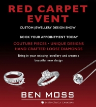 Ben Moss is having a Red Carpet Event! 💍💎 Let their friendly experts help you find your perfect jewellery match. Book your appointment today.  Custom Jewellery Design Show - June 25th, 2019.