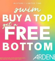 SWIM: BUY A TOP, GET A FREE BOTTOM AT ARDENE. LIMITED TIME ONLY. SOME RESTRICTIONS APPLY. #ARDENELOVE STARTS TOMORROW