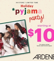 It's time for a Holiday Pyjama Party at Ardene!  Treat yourself with styles starting at $10.  Some restrictions apply. #ardenelove